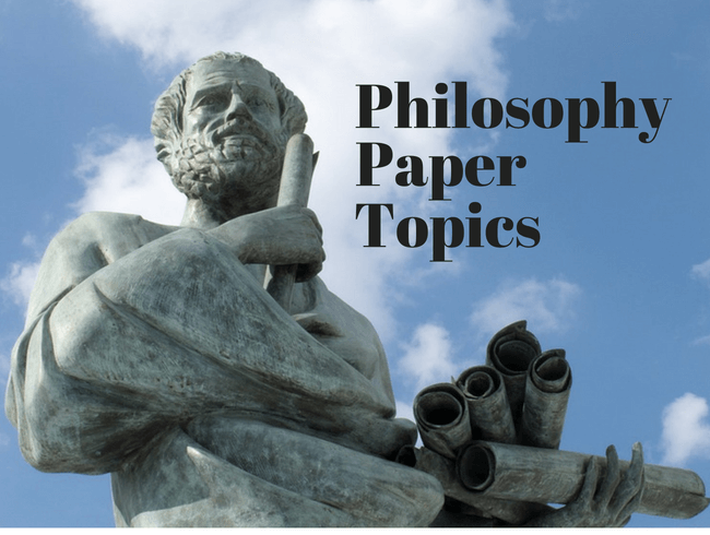 Philosophy Paper Topics