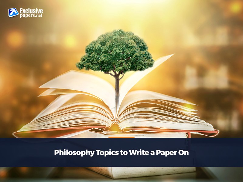 Philosophy Topics to Write a Paper on
