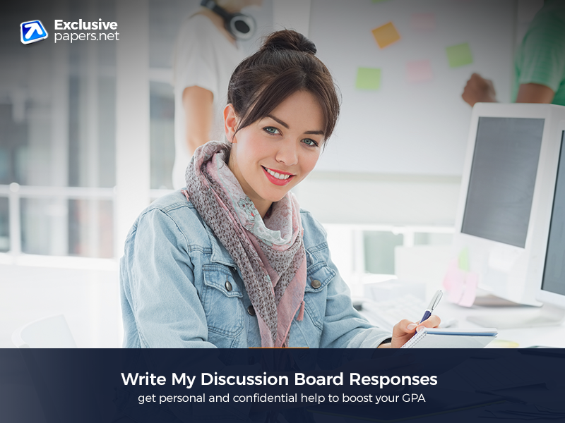 Write My Discussion Board Responses